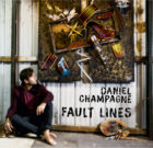 "Daniel Champagne – ""Fault Lines"" OUT NOW – FREE SHIPPING"